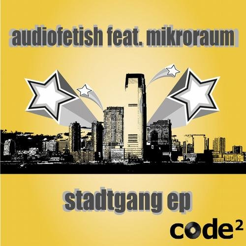 Audiofetish feat. Mikroraum – Stadtgang EP