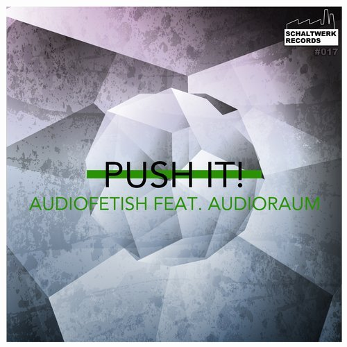 Audiofetish feat. Audioraum - Push It!